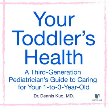 Your Toddler's Health: A Third-Generation Pediatrician's Guide to Caring for Your 1-to-3-Year-Old